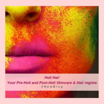 Holi Hai! Your Pre-Holi And Post-Holi Skincare And Hair Regime | Holi Tips By Dr. Geetika Mittal Gupta, ISAAC Luxe
