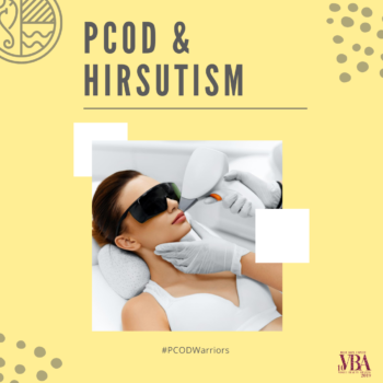 Hirsutism is a term that describes excessive facial and body hair growth, which is, unfortunately, one of the effects of PCOD.